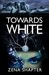 Towards White by Zena Shapter