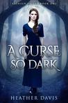 A Curse So Dark (Pioneer Falls, #1)