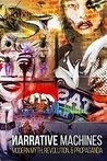 Narrative Machines: Modern Myth, Revolution, and Propaganda