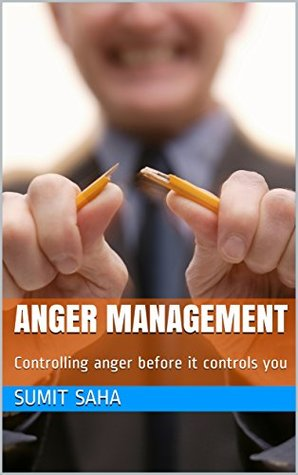 Anger Management: Controlling anger before it controls you