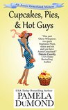 Cupcakes, Pies, and Hot Guys (Annie Graceland Mystery #3)