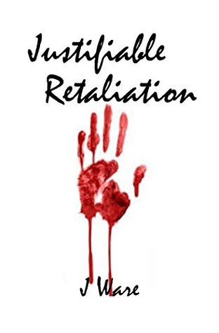 Justifiable Retaliation (Justified Book 2)