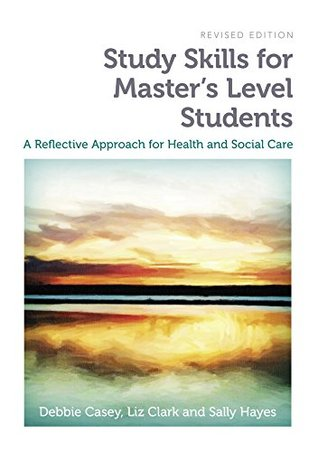 Study Skills for Master's Level Students, second edition: A Reflective Approach for Health and Social Care