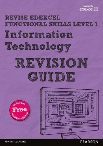 Revise Edexcel Functional Skills ICT Level 1 Revision Guide: includes online edition