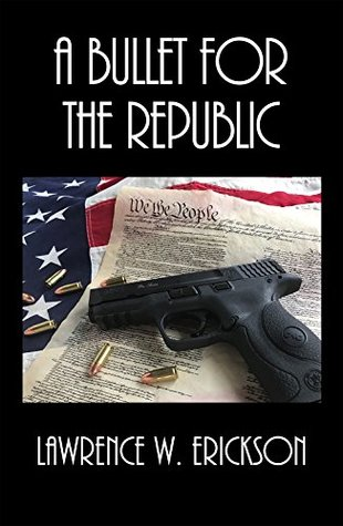 A Bullet for the Republic