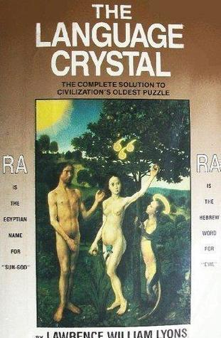 The Language Crystal: The Complete Solution to Civilization's Oldest Puzzle