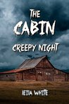 The Cabin: Creepy Night