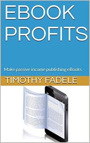 EBOOK PROFITS: Make passive income publishing eBooks