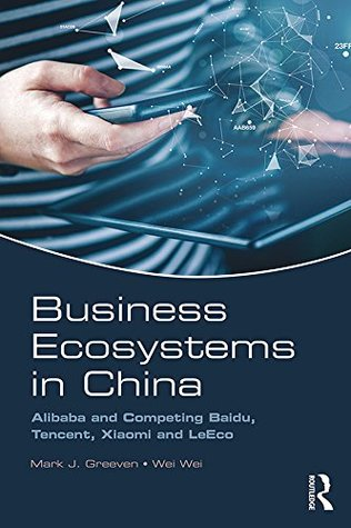 Business Ecosystems in China: Alibaba and Competing Baidu, Tencent, Xiaomi and LeEco