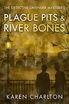 Plague Pits & River Bones (Detective Lavender Mysteries #4)