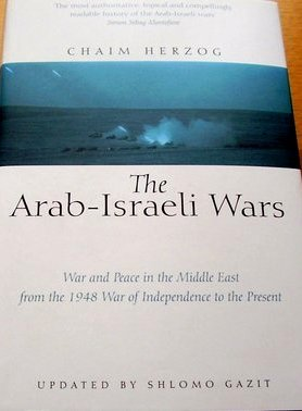 Ebook The Arab-Israeli Wars: War and Peace in the Middle East from the 1948 War of Independence to the Present by Chaim Herzog TXT!