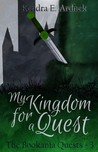 My Kingdom for a Quest