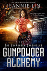 Gunpowder Alchemy by Jeannie Lin