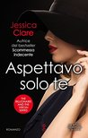 Aspettavo solo te (Billionaires and Bridesmaids, #1)