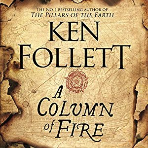 A Column of Fire (Kingsbridge, #3)