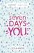 Seven Days Of You by Cecila Vinesse