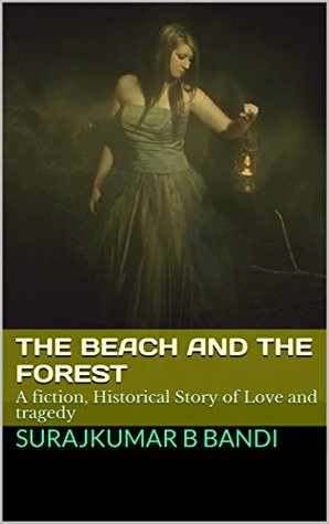 The Beach and the Forest: A fiction, Historical Story of Love and tragedy (Part One Book 1)