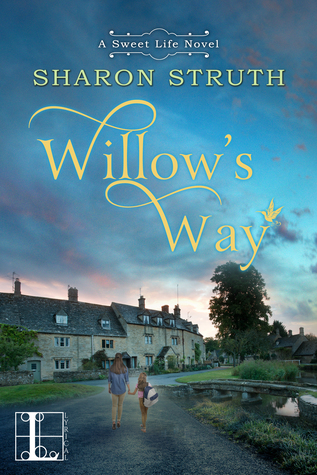Willow's Way (A Sweet Life Novel, #2)