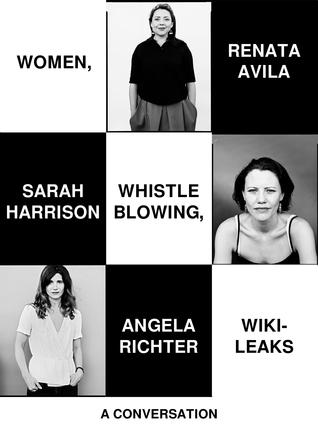 Women, Whistleblowing, WikiLeaks: A Conversation