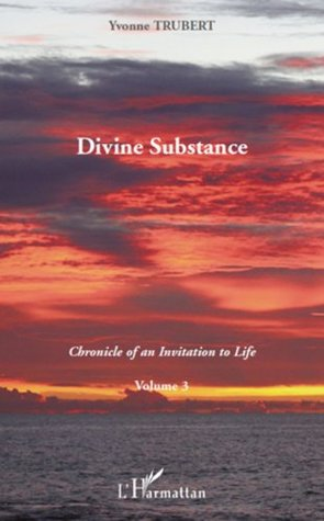 Divine substance : Chronicle of Invitation to Life Volume 3