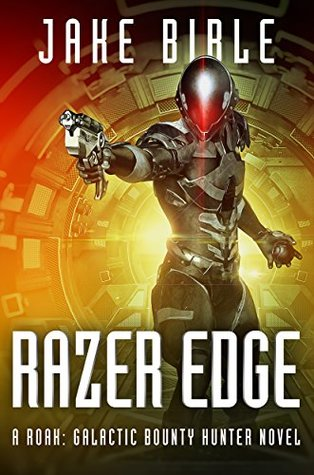 Razer Edge (Roak: Galactic Bounty Hunter #3)