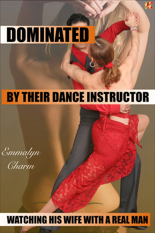 Dominated by Their Dance Instructor: Watching His Wife with a Real Man