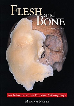 Flesh and Bone: An Introduction to Forensic Anthropology, Third Edition