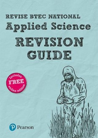 Revise BTEC National Applied Science Revision Guide: (with free online edition)