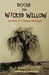 Beyond the Wicked Willow by M.J. Rocissono