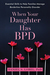When Your Daughter Has BPD by Daniel S. Lobel