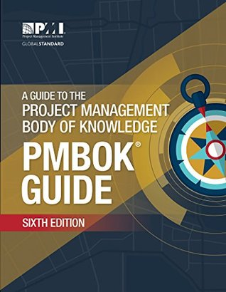 A Guide to the Project Management Body of Knowledge (PMBOK® G... by Project Management Institute