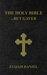 The Holy Bible...but gayer: Elijah Daniel Version (EDV)