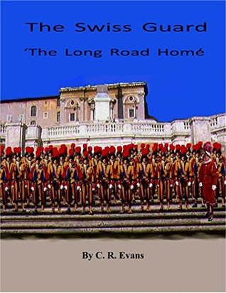 The Swiss Guard: The Long Road Home