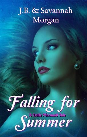 Falling for Summer (A Little Mermaid Tale)