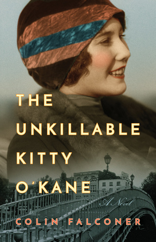 The Unkillable Kitty O'Kane: A Novel