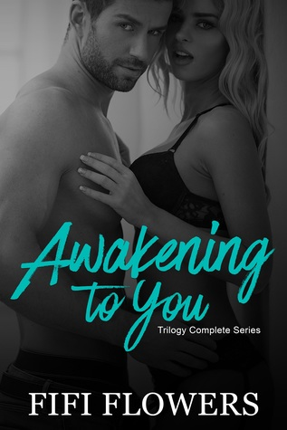 Awakening to You Trilogy: Complete Story