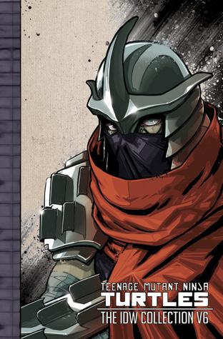 Teenage Mutant Ninja Turtles: The IDW Collection, Volume 6