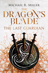 The Last Guardian (The Dragon's Blade #3)