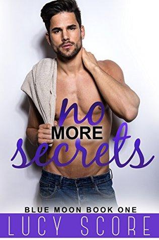 No More Secrets Blue Moon 1 By Lucy Score