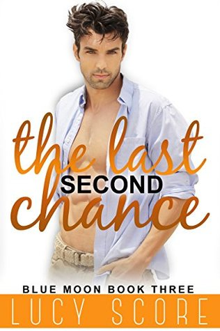 The Last Second Chance (Blue Moon, #3)