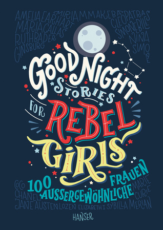 #Good Night Stories for Rebel Girls - 100 aussergewöhnliche Frauen