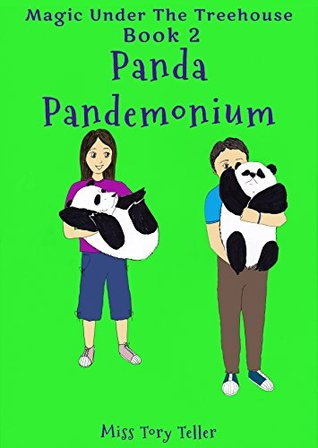 Panda Pandemonium (Magic Under The Treehouse Book 2)