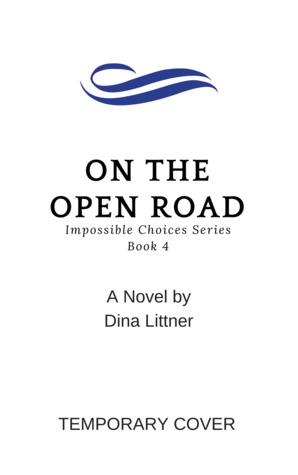 On the Open Road (Impossible Choices Book 4)