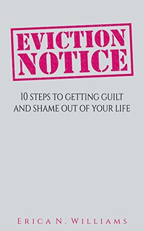 eviction-notice-10-steps-to-putting-guilt-and-shame-out-of-your-life