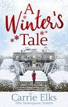 #BlogTour ~ A Winter's Tale (The Shakespeare Sisters #2) by Carrie Elks ~ #4.5StarReview #NewRelease @CarrieElks