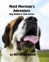 Maid Merriam's Adventure (Dog Porn Queen To Be!)