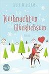 Ein Weihnachten zum Glücklichsein by Julia Williams