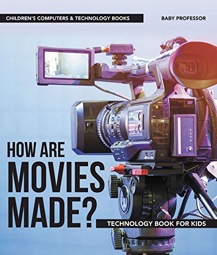 How are Movies Made? Technology Book for Kids | Children's Computers & Technology Books