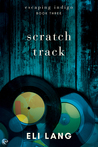 Scratch Track (Escaping Indigo, #3)