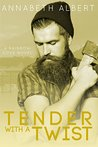 Tender with a Twist (Rainbow Cove, #2)